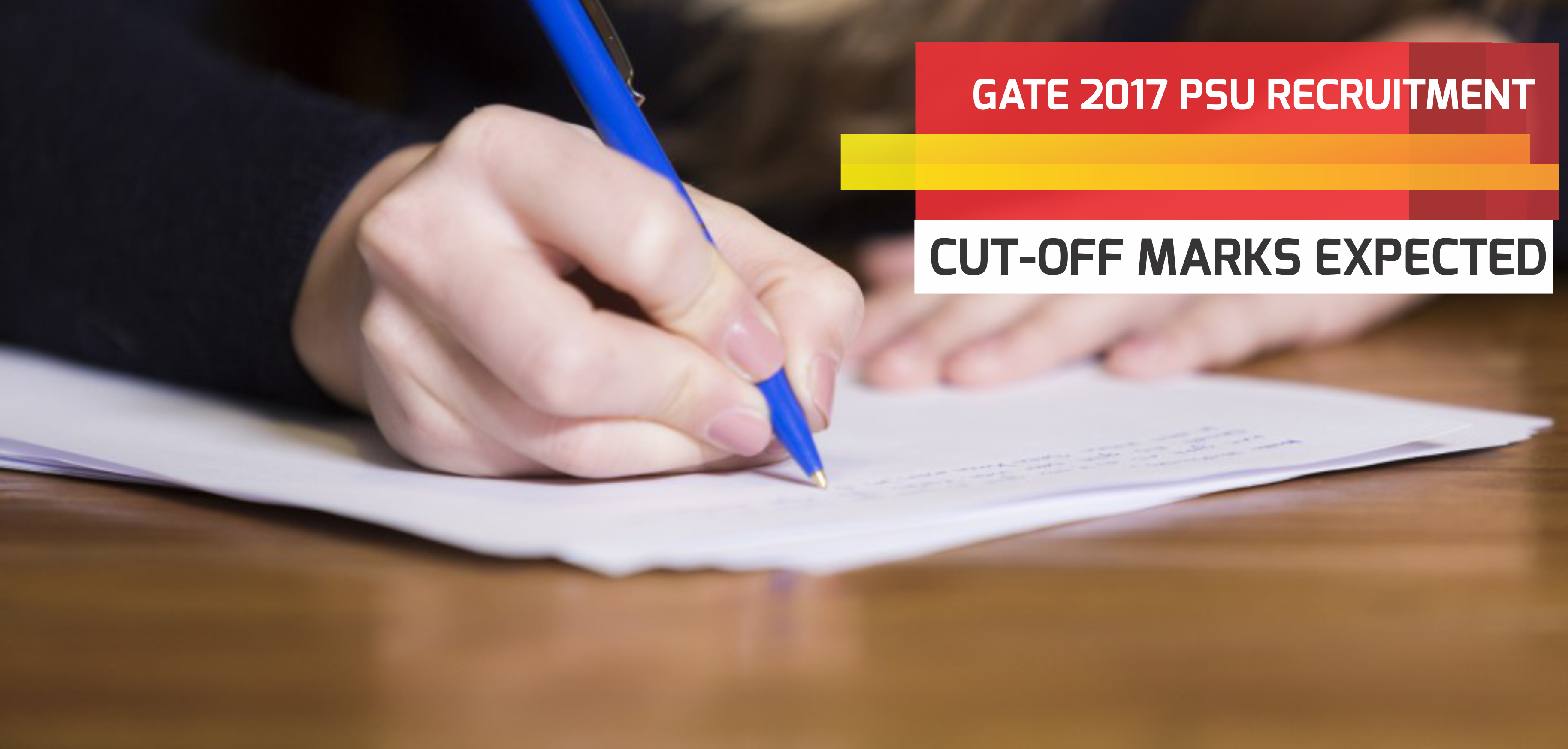 Expected GATE Cut-Off For PSU Recruitment 2017